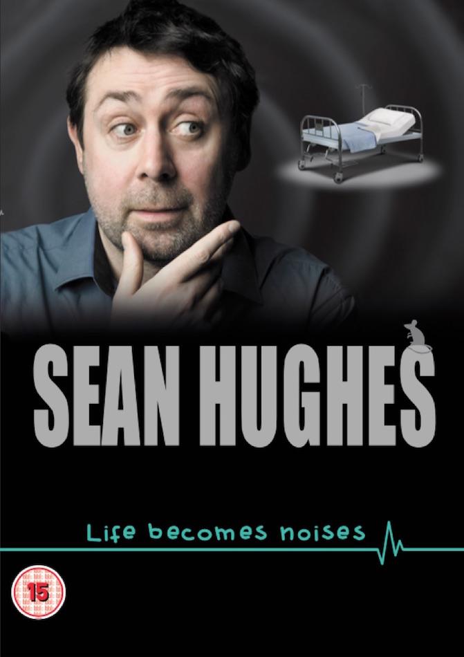 Sean Hughes: Life Becomes Noises