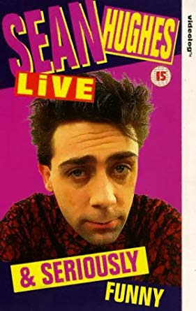Sean Hughes: Live & Seriously Funny