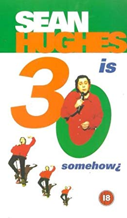 Sean Hughes Is 30 Somehow