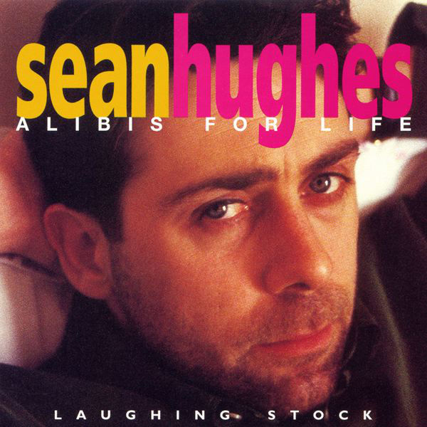 Sean Hughes: Alibis For Life